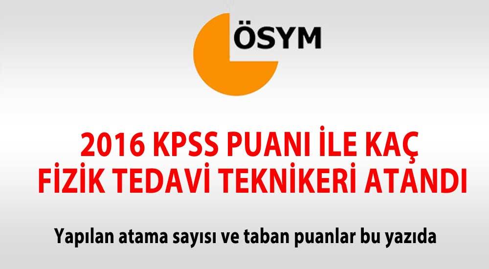 2016 KPSS atanan fizik tedavi teknikeri sayısı