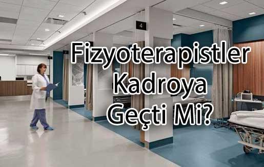 Şehir hastanelerinde çalışan fizyoterapistler kadroya geçti mi